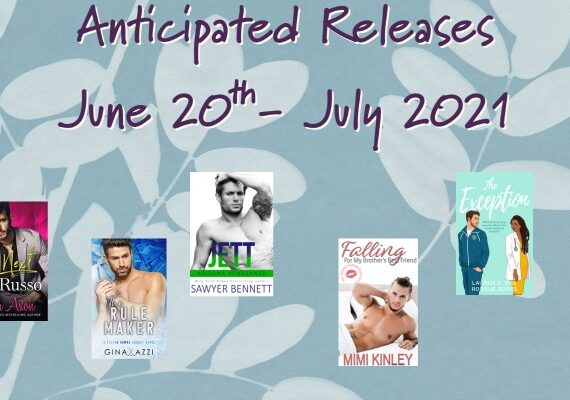 Anticipated Up Coming Releases 6/20-July 2021