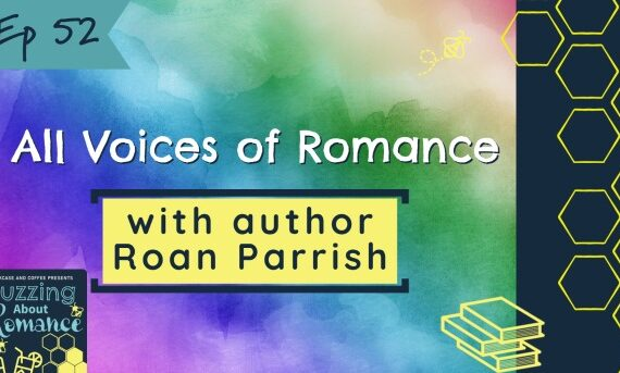Ep 52: All Voices of Romance with Roan Parrish