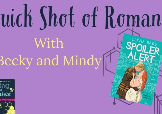 Quick Shot of Romance: Spoiler Alert by Olivia Dade