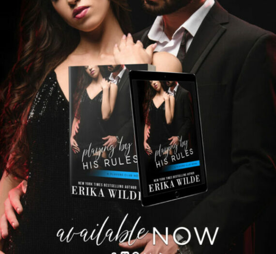 Playing by His Rules by Erika Wilde