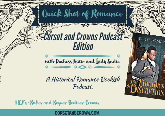 Quick Shot of Romance: Corset and Crown Edition The Doctor's Discretion by EE Ottoman