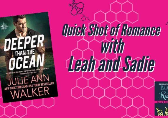 Quick Shot of Romance: Deeper than the Ocean by Julie Ann Walker