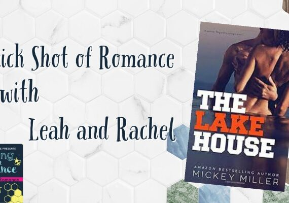 Quick Shot of Romance: The Lake House by Micky Miller