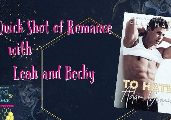 Quick Shot of Romance: To Hate Adam Conner by Ella Maise
