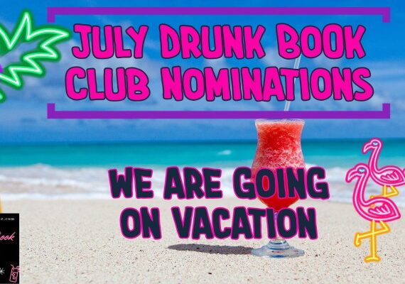 July Drunk Book Club Nominations