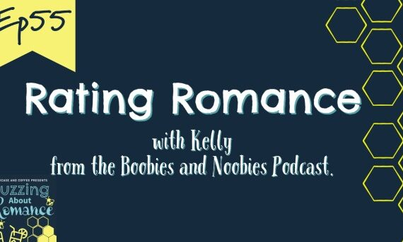 Ep 55. Rating Romance with Kelly from the Boobies and Noobies Podcast.