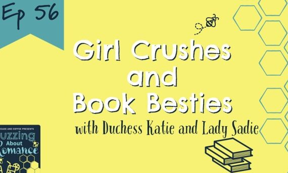 Ep 56 Girl Crushes and Book Besties