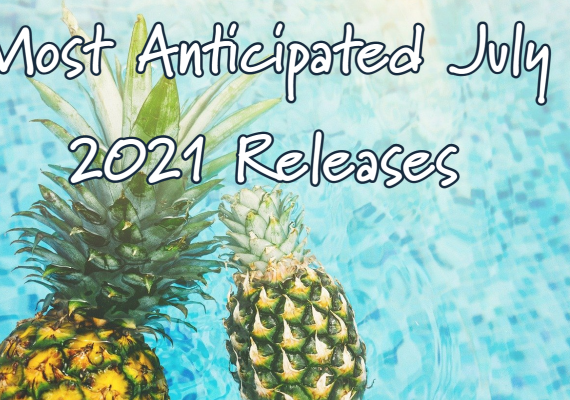 July 2021 Anticipated Releases