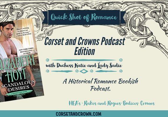 Quick Shot of Romance: Corset and Crown Edition Scandalous Desires by Elizabeth Hoyt