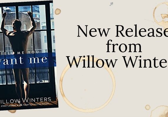 Tell Me You Want Me By Willow Winters