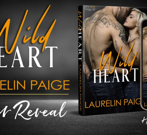 Cover Reveal: WILD HEART (Dirty Wild #3) by Laurelin Paige