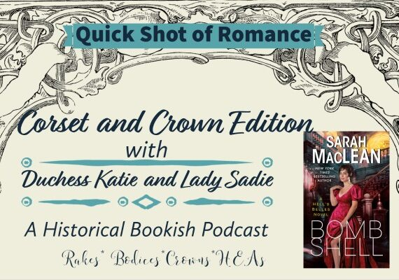 Corset and Crown Quick Shot of Romance: Bombshell by Sarah MacLean