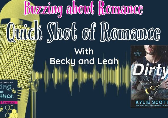Quick Shot Romance: Dirty by Kylie Scott