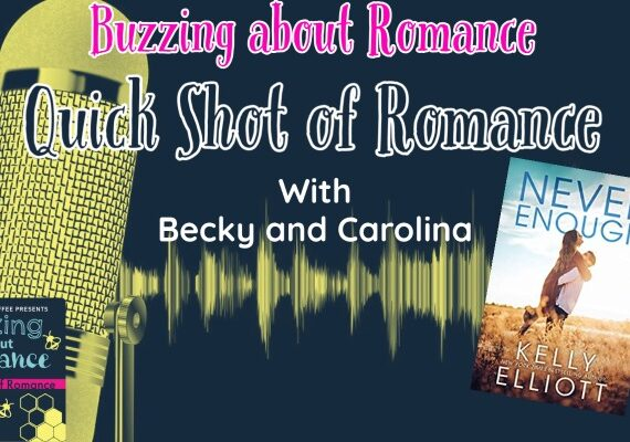 Quick Shot of Romance: Never Enough by Kelly Elliot