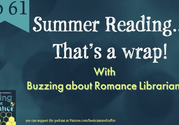 Ep. 63 Summer Reading.. That is a Wrap
